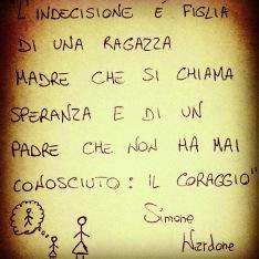 aforisma 73 indecisione speranza coraggio Simone Nardone